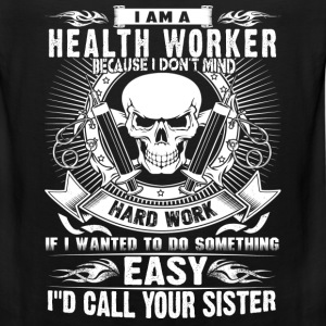 Health worker - I don't mind hard work - Men's Premium Tank