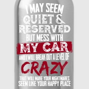 My Car - I will break out a level of crazy - Water Bottle