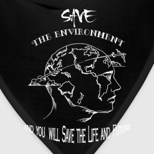 Environment - Save the environment awesome tee - Bandana