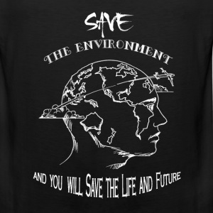 Environment - Save the environment awesome tee - Men's Premium Tank