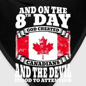 Canadian - On the 8th day god created canadians - Bandana