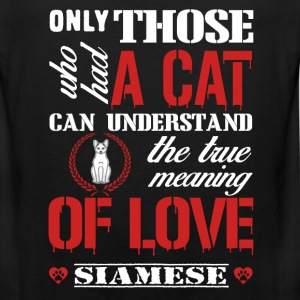 Those who had a cat - The true meaning of love - Men's Premium Tank