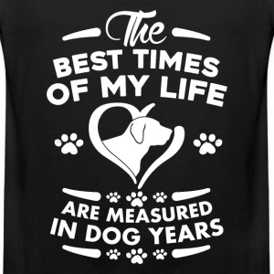Dog lover - The best times of my life - Men's Premium Tank