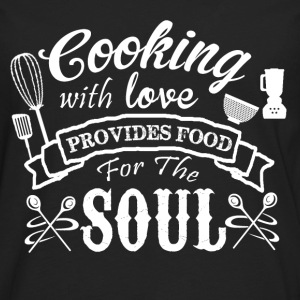 Cooking with love - Provides food for the soul - Men's Premium Long Sleeve T-Shirt