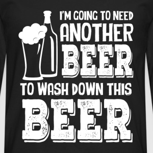 Beer lover - Another beer to wash down this beer - Men's Premium Long Sleeve T-Shirt