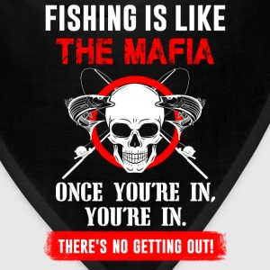 Fishing is like the mafia - There's no getting out - Bandana