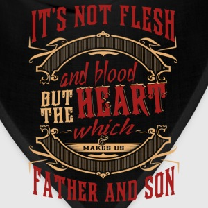 Father and son - It's not flesh or blood but heart - Bandana