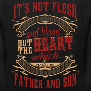 Father and son - It's not flesh or blood but heart - Men's Premium Tank