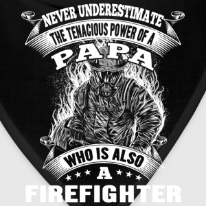 Papa who is also a firefighter - Tenacious power - Bandana