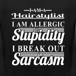 Hairstylist - I am allergic to stupidity - Men's Premium Tank
