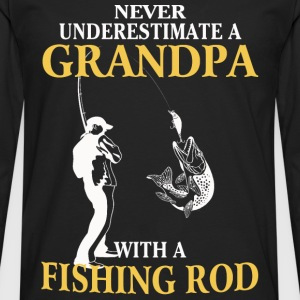 Grandpa with a fishing rod - Never underestimate - Men's Premium Long Sleeve T-Shirt