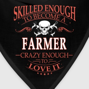 Skilled enough Farmer - Crazy enough to love it - Bandana