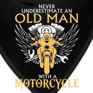 An old man with a motorcycle - Never underestimate - Bandana