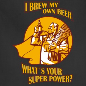 Brew my own beer - What's your superpower? - Adjustable Apron