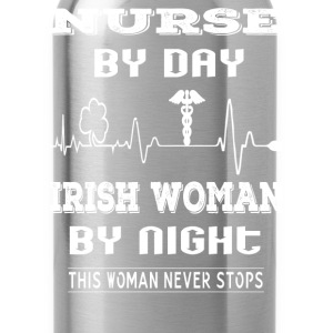 Irish nurse woman - This woman never stops - Water Bottle