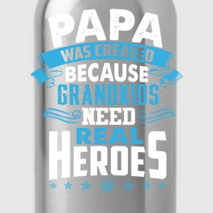 Papa - Created because grandkids need real heroes - Water Bottle