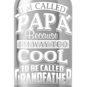 Fathers Day - I'm called Papa because I'm too cool - Water Bottle