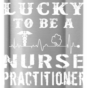 Lucky to be a nurse practitioner - Water Bottle