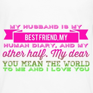 My husband is my best friend, my husband diary,  T-Shirts - Men's Premium Long Sleeve T-Shirt