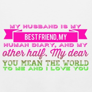 My husband is my best friend, my husband diary,  T-Shirts - Men's Premium Tank