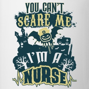 I'm a nurse - You can't scare me - Coffee/Tea Mug