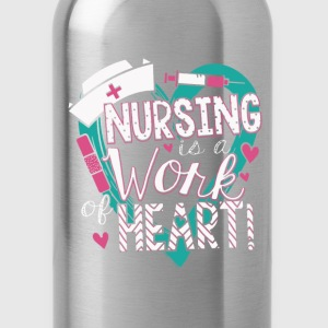 Nurse - Nursing is a work of heart - Water Bottle