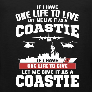Coastie - If I have one life to live or to give - Men's Premium Tank