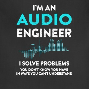 Audio Engineer - I solve problems you don't know - Adjustable Apron