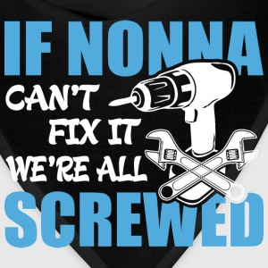 If Nonno Can't Fix It Were It We're All Screwed T- - Bandana
