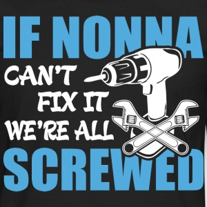 If Nonno Can't Fix It Were It We're All Screwed T- - Men's Premium Long Sleeve T-Shirt