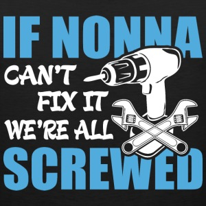 If Nonno Can't Fix It Were It We're All Screwed T- - Men's Premium Tank