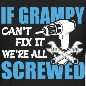 If Grampy Can't Fix It Were It We're All Screwed T - Men's Premium Long Sleeve T-Shirt