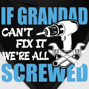 If Grandad Can't Fix It Were It We're All Screwed  - Bandana