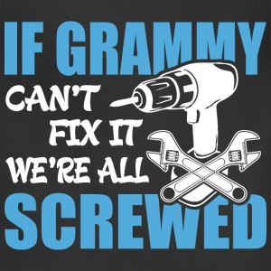 If Grammy Can't Fix It Were It We're All Screwed T - Adjustable Apron