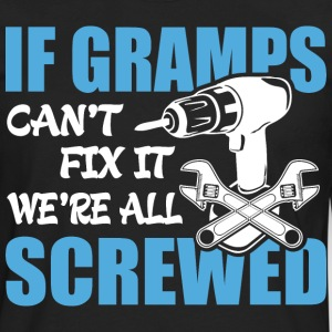 If Gramps Can't Fix It Were It We're All Screwed T - Men's Premium Long Sleeve T-Shirt