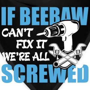If Beebaw Can't Fix It Were It We're All Screwed T - Bandana