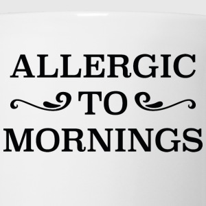 Allergic To Mornings - Coffee/Tea Mug