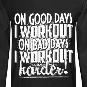 Workout people - On good days and bad days - Men's Long Sleeve T-Shirt