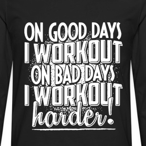 Workout people - On good days and bad days - Men's Premium Long Sleeve T-Shirt