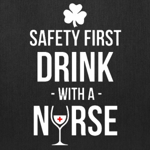 St. Patrick day - Safety first drink with a nurse - Tote Bag