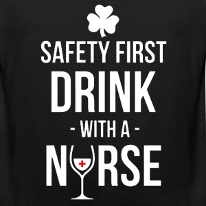 St. Patrick day - Safety first drink with a nurse - Men's Premium Tank