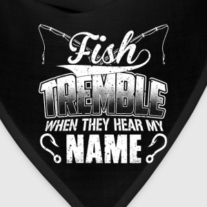 Fisher - Fish tremble when they hear my name - Bandana