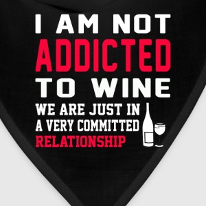 Wine - We are just in a committed relationship - Bandana