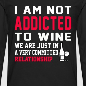 Wine - We are just in a committed relationship - Men's Premium Long Sleeve T-Shirt