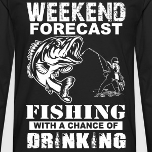 Fishing - Weekend with a chance of drinking - Men's Premium Long Sleeve T-Shirt