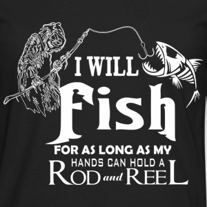 Fishing - As long as my hands can hold rod n reel - Men's Premium Long Sleeve T-Shirt