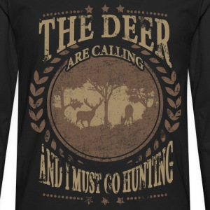 Hunter - The deer are calling, I must go hunting - Men's Premium Long Sleeve T-Shirt