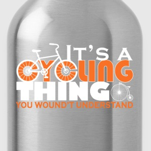 It's a cycling thing - You wouldn't understand - Water Bottle