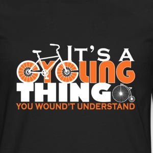 It's a cycling thing - You wouldn't understand - Men's Premium Long Sleeve T-Shirt
