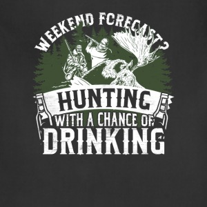Hunting - Weekend forecast, a chance of drinking - Adjustable Apron